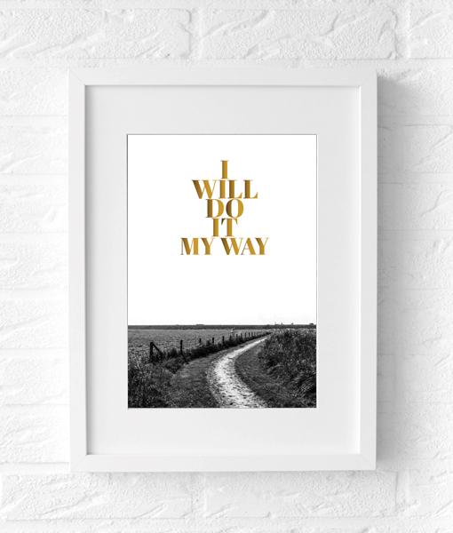 Myway poster tekst zwart wit fotografie muur
